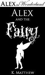 Alex and the Fairy (Alex in Wonderland Book 3) (English Edition)