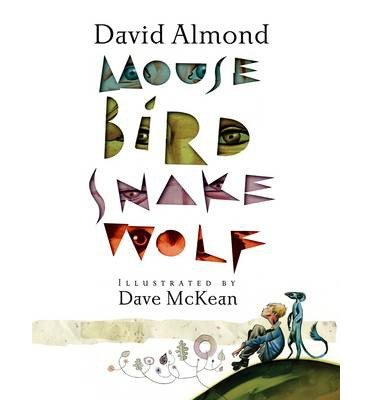 [(Mouse Bird Snake Wolf)] [ By (author) David Almond, Illustrated by Dave McKean ] [January, 2014]