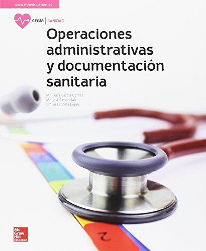 LA OPERACIONES ADMINISTRATIVAS Y DOCUMENTACION SANITARIA GM. LIBRO ALUMNO. por Mª Luisa García