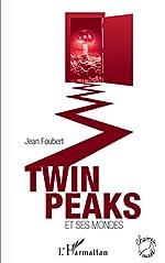 Twin Peaks et ses mondes de Jean Foubert