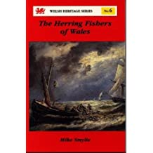 Welsh Heritage Series:6. Herring Fishers of Wales, The