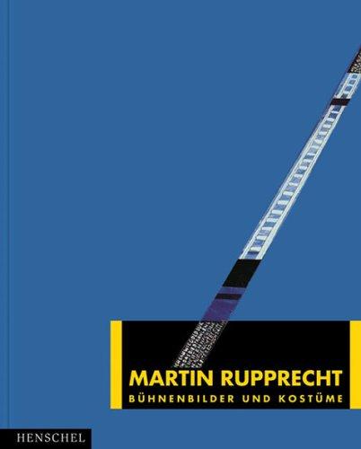 Martin Rupprecht. Bühnenbilder und (Kostüme Personen Historische)