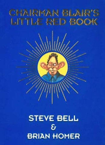 Chairman Blair's Little Red Book (Methuen humour) by Steve Bell (2001-04-01)