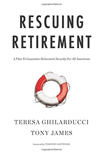 Rescuing Retirement: A Plan to Guarantee Retirement Security for All Americans (Columbia Business School Publishing) (Ruhestand Schulden)
