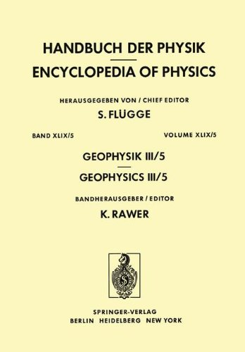 Geophysik III / Geophysics III: Teil V / Part V (Handbuch der Physik Encyclopedia of Physics)