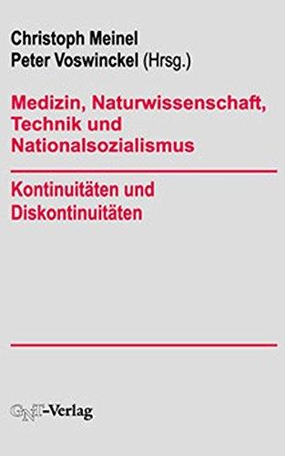 Medizin, Naturwissenschaft, Technik und Nationalsozialismus. Kontinuitäten und Diskontinuitäten