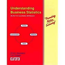 Understanding Business Statistics: An Active-Learning Approach (Promoting Active Learning S.)