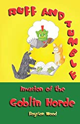 Ruff and Tumble - Invasion of the Goblin Horde: Volume 1