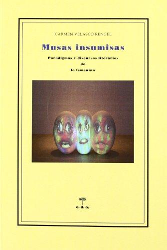 Musas Insumisas (Lecciones De Cosas Ensayo) por Carmen Velasco Rengel