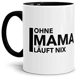 Tassendruck Mama-Tasse Ohne Mama Läuft Nix Innen & Henkel Schwarz - Mug/Cup/Becher/Schön/Mutti/Mutter/Familie Qualität - 25 Jahre Erfahrung