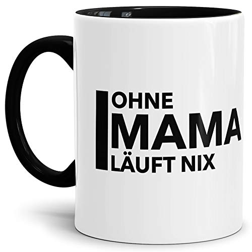Tassendruck Mama-Tasse Ohne Mama Läuft Nix Innen & Henkel Schwarz - Mug/Cup/Becher/Schön/Mutti/Mutter/Familie Qualität - 25 Jahre Erfahrung (Mikrowellen Oster)