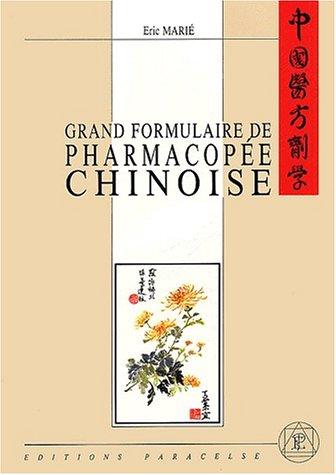 Grand formulaire de pharmacopée chinoise