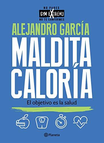 Maldita caloría por Alejandro García