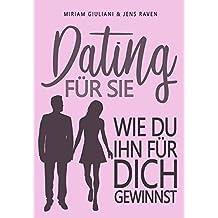 DATING FÜR SIE: Wie du ihn für dich gewinnst