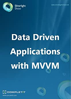 Data Driven Applications with MVVM (English Edition) von [Arvai, Zoltan]