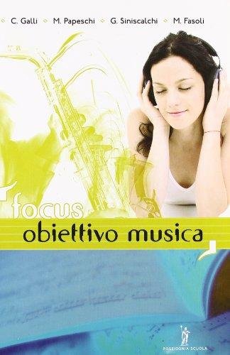Focus. Obiettivo musica. Per le Scuole superiori