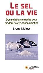 Le sel ou la vie : Des solutions simples pour modérer votre consommation