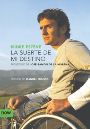 La suerte de mi destino (Now books nº 15) por Isidre Esteve