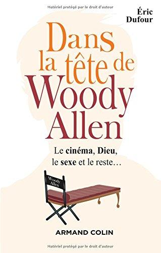 Dans la tte de Woody Allen - Le cinma, Dieu, le sexe et le reste...