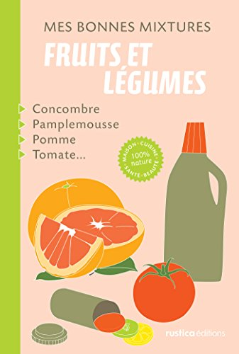 Book's Cover of Mes bonnes mixtures  fruits et légumes