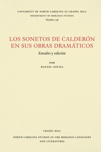 Los Sonetos de Calderón en sus obras dramáticos: Estudio y edición (North Carolina Studies in the Romance Languages and Literatures) por Rafael Osuna