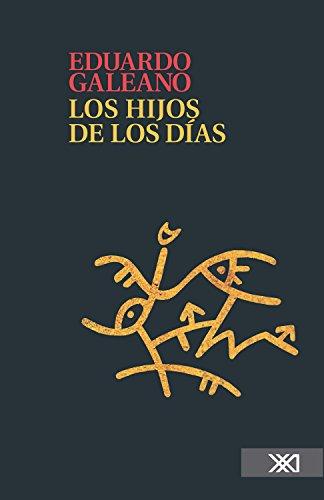 Los hijos de los días (La creación literaria) por Eduardo Galeano
