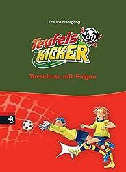 Die Teufelskicker - Torschuss mit Folgen (Teufelskicker - Die Reihe, Band 5)