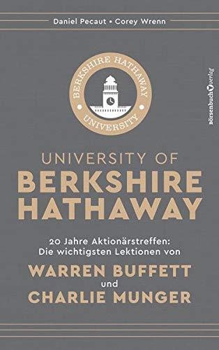 University of Berkshire Hathaway: 20 Jahre Aktionärstreffen: Die wichtigsten Lektionen von Warren Buffett und Charlie Munger