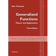Generalized Functions: Theory and Applications