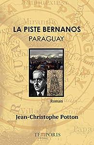 La piste Bernanos; Paraguay par Jean-Christophe Potton