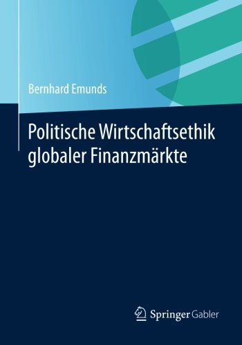 Politische Wirtschaftsethik globaler Finanzmärkte