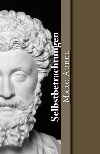 Selbstbetrachtungen (Klassiker der Philosophie, Band 9)