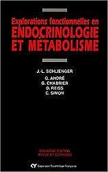 EXPLORATIONS FONCTIONNELLES EN ENDOCRINOLOGIE ET METABOLISME. 2ème édition revue et corrigée