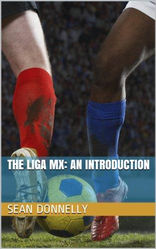 The Liga MX: An Introduction (English Edition)
