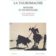Histoire et dictionnaire de la Tauromachie de Collectif ,Robert Bérard (Sous la direction de) ( 22 mai 2003 )
