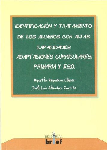 Identificación y tratamiento de los alumnos con altas capacidades,: Adaptaciones curriculares: Primaria y ESO (Talentos en Acción) - 9788493188887