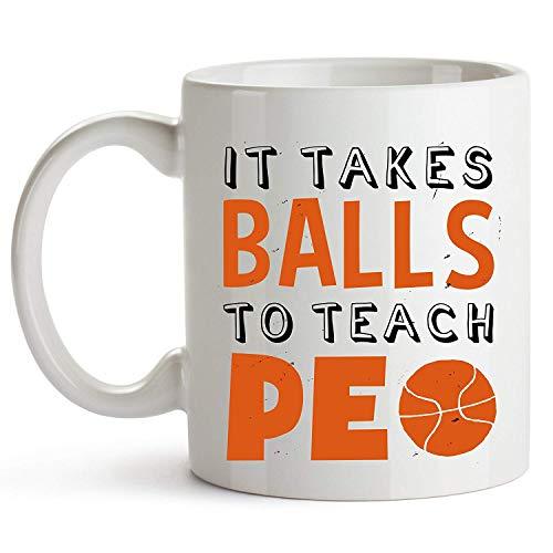 It Takes Balls To Teach PE - Physical Education Teacher Coffee Mug, Physical Education Teacher Gift, 11oz White Ceramic Coffee Mug for PE Teachers, PE Teachers Job Title Coffee Mug