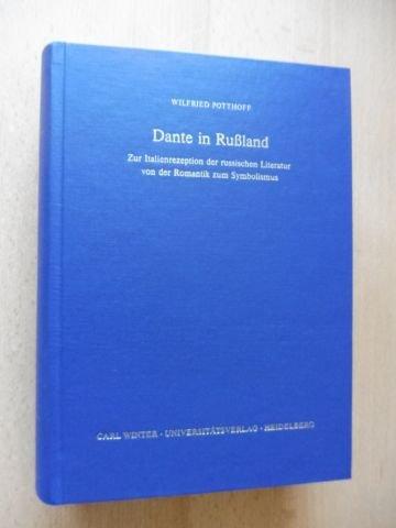 Dante in Russland. Zur Italienrezeption der russischen Literatur von der Romantik zum Symbolismus.