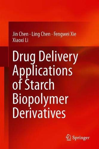 Drug Delivery Applications of Starch Biopolymer Derivatives (Biobased Polymers) por Jin Chen