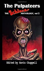 The Pulpateers: Volume 3 (Schlock! Anthology) by Gavin Chappell (2013-07-08)