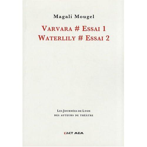 Varvara # Essai 1 / Waterlily # Essai 2