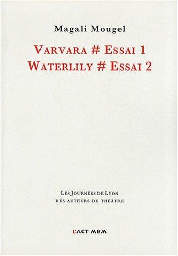 Varvara # Essai 1/Waterlily # Essai 2 par Magali Mougel