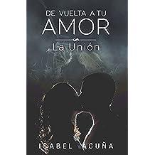 De Vuelta a tu Amor / la unión