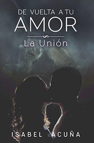 De Vuelta a tu Amor / la unión de [C., Isabel Cristina Acuña