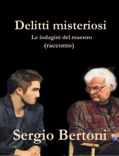 Delitti misteriosi di Sergio Bertoni