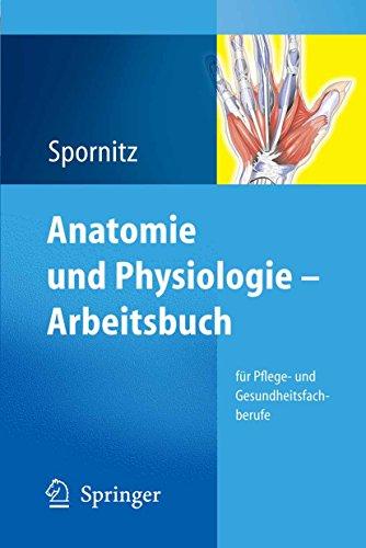Anatomie und Physiologie - Arbeitsbuch: für Pflege- und Gesundheitsfachberufe