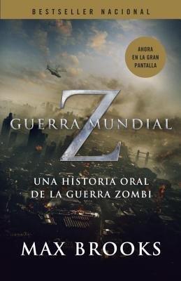 By Max Brooks ; Pilar Ramirez Tello ( Author ) [ Guerra Mundial Z: Una Historia Oral de la Guerra Zombi = World War Z By May-2013 Paperback