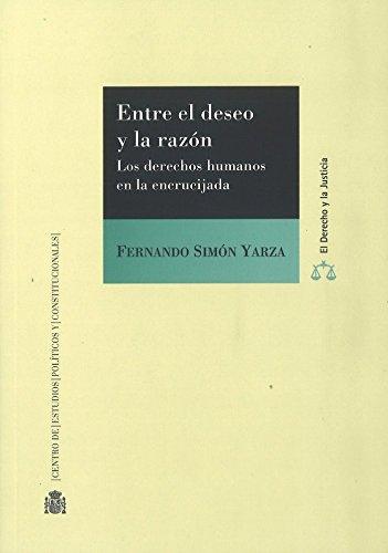 Entre el deseo y la razón : los derechos humanos en la encrucijada por Fernando Simón Yarza
