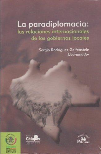 La paradiplomacia / Paradiplomacy: Las relaciones internacionales de los gobiernos locales / International Relations of Local Governments (Conocer Para Decidir / Know to Decide)