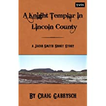 A Knight Templar in Lincoln County (Short Story) (A Jacob Smith Short Story)